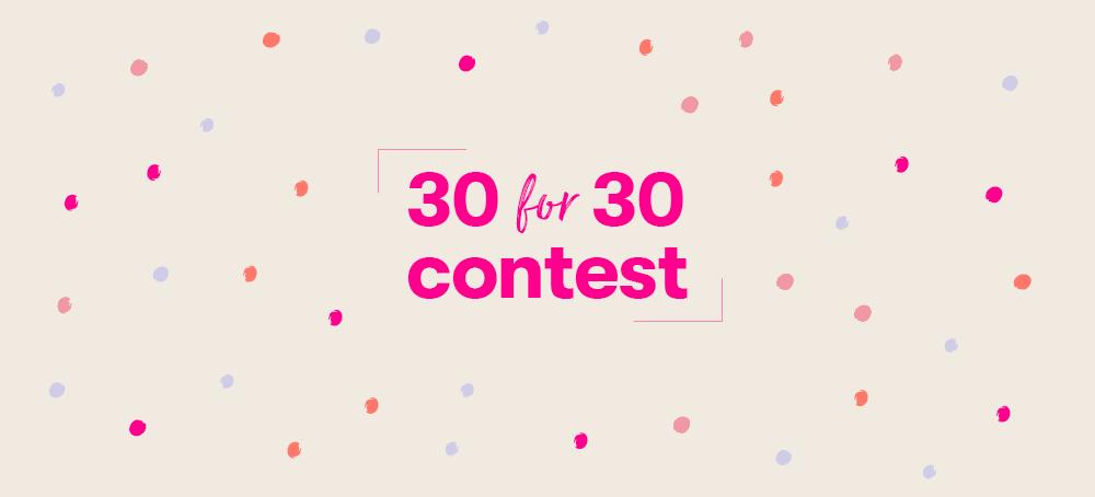 Rencontrez nos gagnants de notre concours 30 for 30